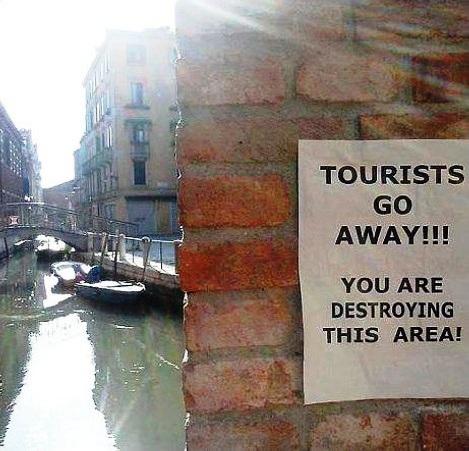 Tourists go away!